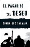 El Pasadizo del Deseo (Jost y Diesel #1) - Dominique Sylvain