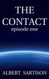 The Contact Episode One (The Contact, #1) - Albert Sartison