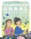 Cambodian Grrrrl: Self-Publishing in Phnom Penh - Anne Elizabeth Moore, Esther Pearl Watson, Mu Sochua