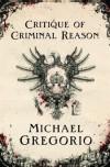 Critique of Criminal Reason  - Michael Gregorio
