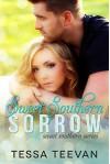 Sweet Southern Sorrow (Sweet Southern, #1) - Tessa Teevan