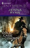 Cold Case Cowboy (Harlequin Intrigue) - Jenna Ryan