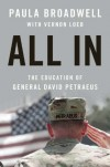 All In: The Education of General David Petraeus - Paula Broadwell, Vernon Loeb
