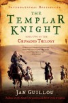 The Templar Knight: Book Two of the Crusades Trilogy - Jan Guillou