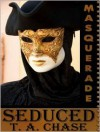Seduced - T.A. Chase