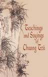 Teachings and Sayings of Chuang Tzu - Zhuangzi, Herbert Allen Giles