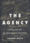 The Agency: William Morris and the Hidden History of Show Business - Frank Rose