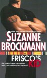 Frisco's Kid - Suzanne Brockmann