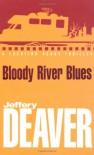 Bloody River Blues  - Jeffery Deaver, William Jefferies