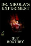 Dr. Nikola's Experiment - Guy Boothby