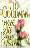 With All My Heart - Jo Goodman