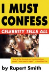 I Must Confess - Rupert Smith