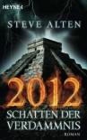 2012   Schatten Der Verdammnis - Steve Alten, Bernhard Kleinschmidt