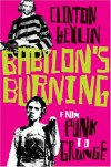 Babylon's Burning: From Punk to Grunge - Clinton Heylin