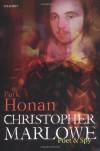 Christopher Marlowe: Poet & Spy - Park Honan