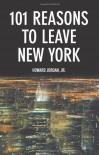 101 Reasons to Leave New York - Howard Jordan Jr.