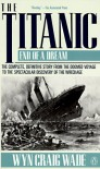 The Titanic: End of a Dream - Wyn Craig Wade