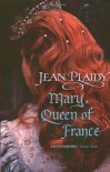 Mary, Queen of France  - Jean Plaidy