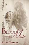 Blood Mate - Kitty Thomas
