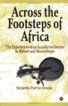 Across the Footsteps of Africa: The Experiences of an Ecuadorian Doctor in Malawi and Mozambique - Benjamin Puertas Donoso