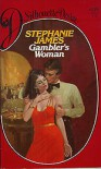 Gambler's Woman - Stephanie James