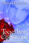 Together for Christmas: Spirit Travel Novel - Book #5 (Romance & Humor - The Vicarage Bench Series) - Mimi Barbour