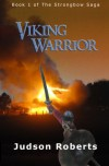 Viking Warrior: Book 1 of the Strongbow Saga - Judson Roberts, L. Reid