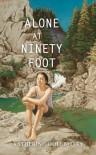 Alone at Ninety Foot - Katherine Holubitsky