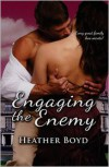 Engaging the Enemy - Heather Boyd