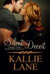 Silent Deceit - Kallie Lane