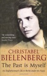 The Past Is Myself - CHRISTABEL BIELENBERG