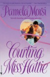 Courting Miss Hattie - Pamela Morsi