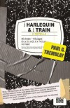 The Harlequin and the Train - Paul Tremblay