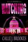 Watching (PAVAD, #1) - Calle J. Brookes