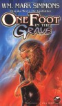 One Foot in the Grave - Wm. Mark Simmons