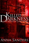 Killed by Darkness (Befallen Tides, #0) - Anna Sanders