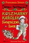 Koszmarny Karolek i świąteczny świr - Francesca Simon