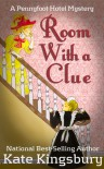 Room with a Clue  (Pennyfoot Hotel Mysteries - Book 1) - Kate Kingsbury