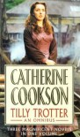 Tilly Trotter: An Omnibus (Catherine Cookson Ominbuses) - Catherine Cookson