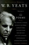 The Collected Works, Vol. 1: The Poems - W.B. Yeats, Richard J. Finneran