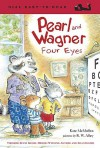 Pearl and Wagner: Four Eyes - Kate McMullan, R.W. Alley