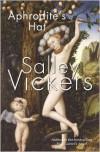 Aphrodite's Hat - Salley Vickers