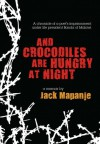 And Crocodiles Are Hungry at Night - Jack Mapanje