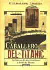 El caballero del Titánic - Guadalupe Loaeza