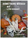 Something Wicked - Lynn Bohart