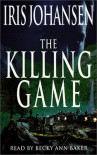 The Killing Game  - Iris Johansen, Becky Ann Baker