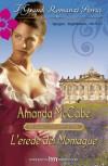 L'erede dei Montague - Amanda Mccabe