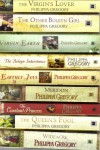 9 (Nine) Novels By Philippa Gregory: The Boleyn Inheritance, the Other Boleyn Girl, the Virgin's Lover, Queen's Fool, Wideacre, Constant Princess, Meridon, Earthly Joys, Virgin Earth - Philippa Gregory