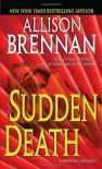 Sudden Death - Allison Brennan