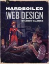 Hardboiled Web Design - Andy Clarke